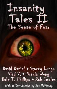 Insanity Tales II: The Sense of Fear